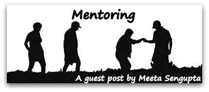 Mentoring a guest post by Meeta Sengupta