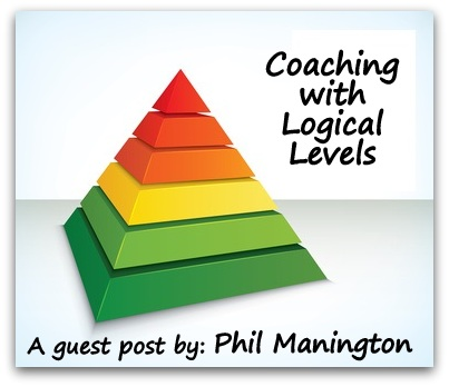 """Coaching with Logical Levels"" A guest post by Phil Manington"