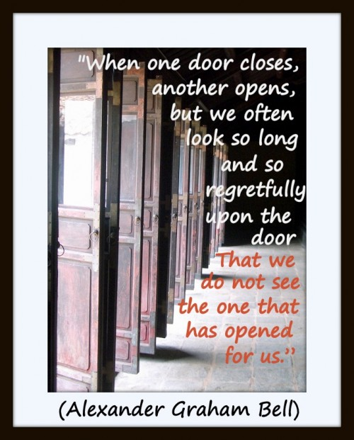 \u201cWhen one door closes another opens but we often look so long and so regretfully upon the door that we do not see the one that has opened for us.\u201d & Coaching Quote of the Day 24th October 2012