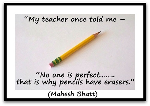 Pencils have Erasers for a Reason