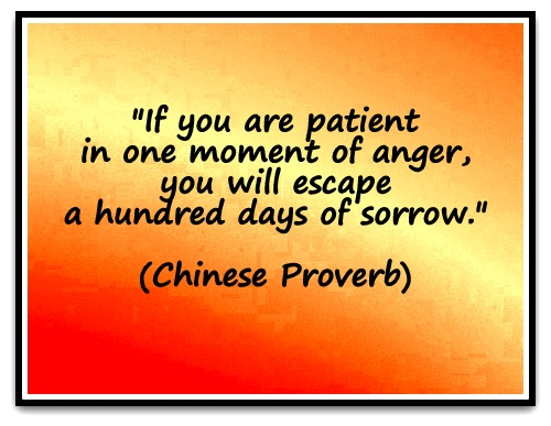 if you are patient in one moment of anger you will escape a hundred days of sorrow